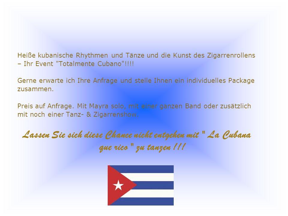 Heiße kubanische Rhythmen und Tänze und die Kunst des Zigarrenrollens – Ihr Event Totalmente Cubano !!!.