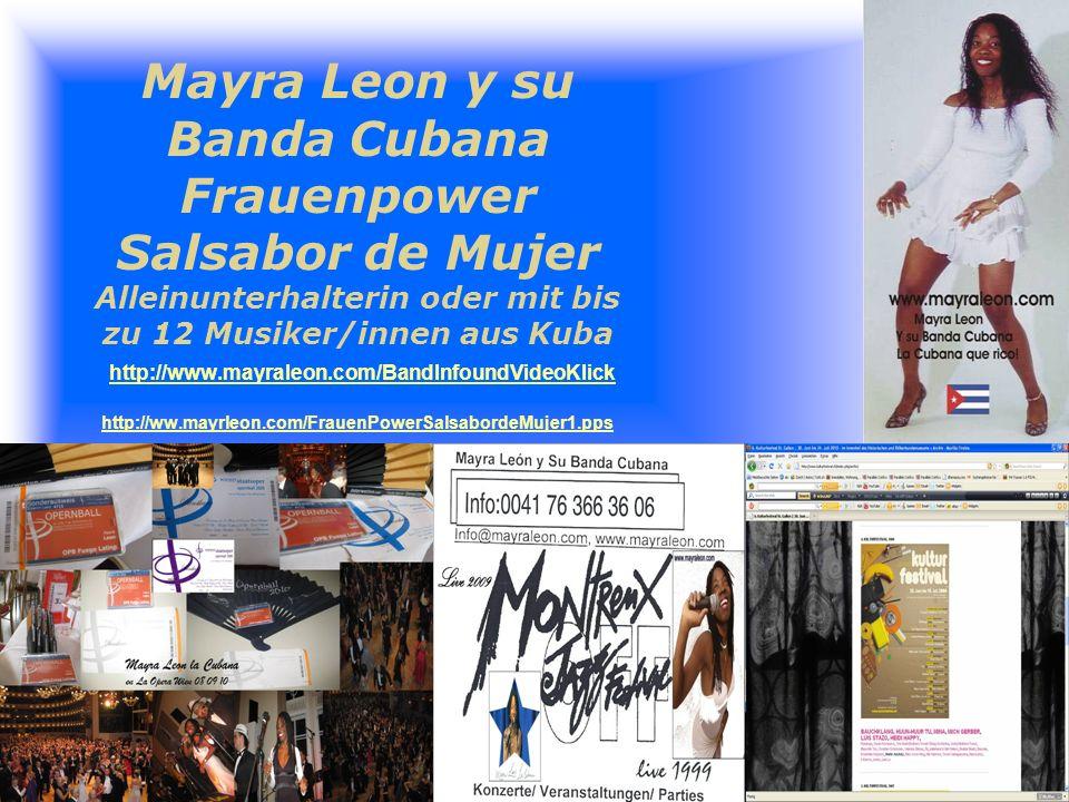 Hallo Freunde, Ich erlaube mir auf diesem Wege Ihr Interesse für ein Lifekonzert oder einen Lifeauftritt von Mayra Leon zu wecken.