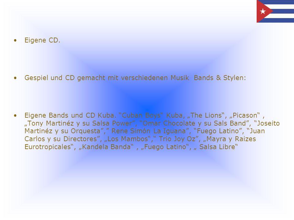 Eigene CD. Gespiel und CD gemacht mit verschiedenen Musik Bands & Stylen: Eigene Bands und CD Kuba. Cuban Boys Kuba, The Lions, Picason, Tony Martinéz