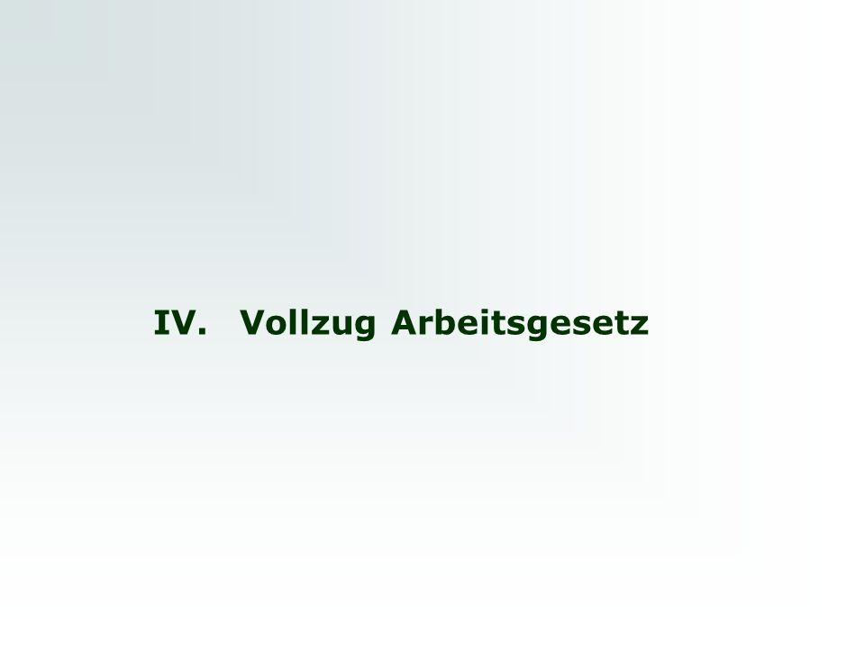 IV.Vollzug Arbeitsgesetz