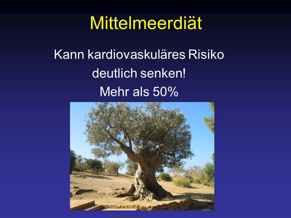 Mittelmeerdiät Kann kardiovaskuläres Risiko deutlich senken! Mehr als 50%