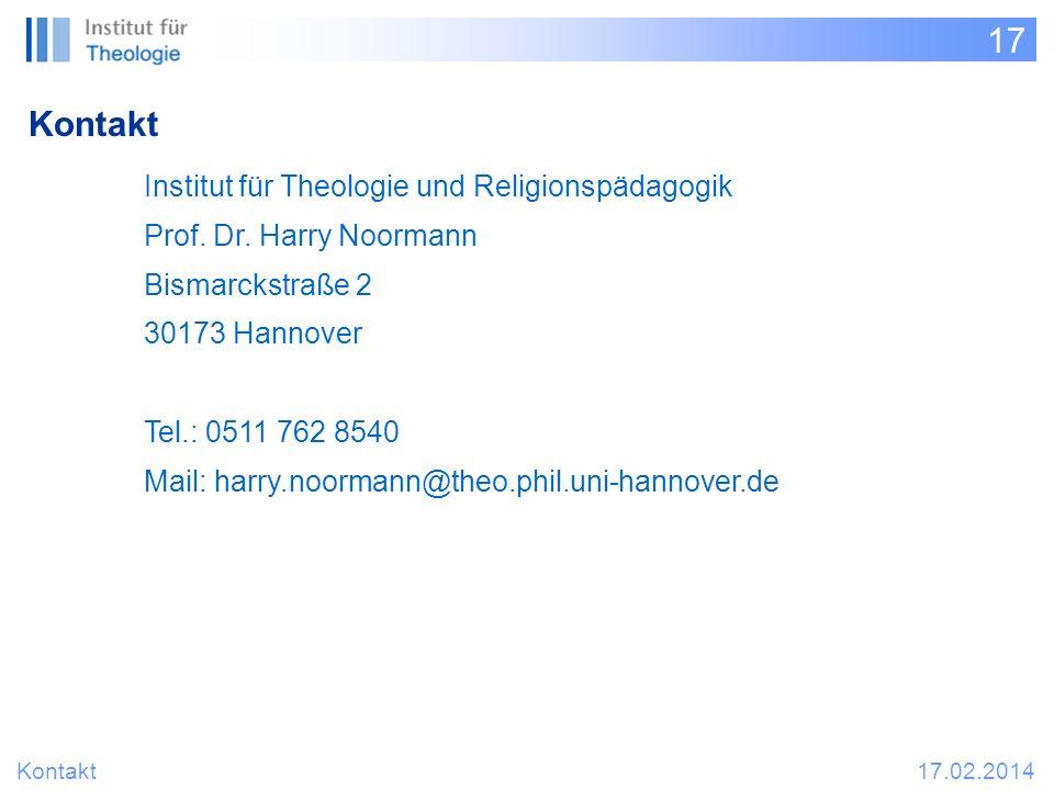 17 Kontakt 17.02.2014 Institut für Theologie und Religionspädagogik Prof.