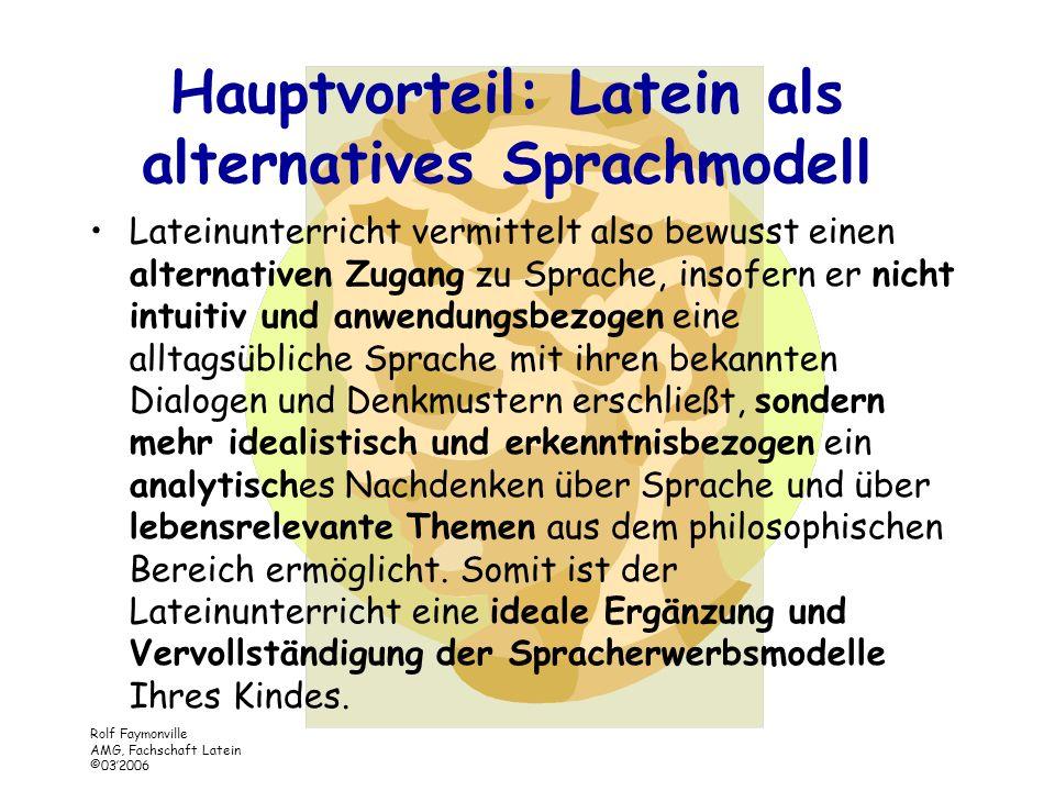 Rolf Faymonville AMG, Fachschaft Latein ©032006 Rolf Faymonville AMG, Fachschaft Latein ©032006 Moderne Fremdsprachen und Latein als kontrastive Unter