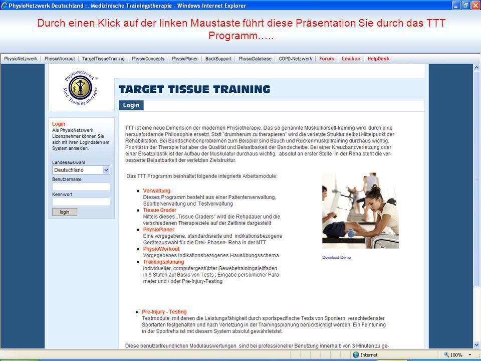 Durch einen Klick auf der linken Maustaste führt diese Präsentation Sie durch das TTT Programm…..
