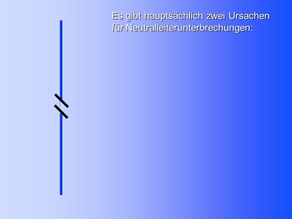 Es gibt hauptsächlich zwei Ursachen für Neutralleiterunterbrechungen:
