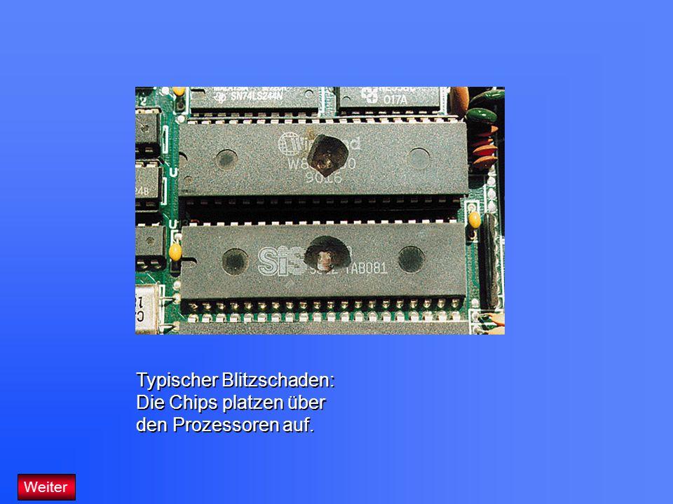 Typischer Blitzschaden: Die Chips platzen über den Prozessoren auf. Typischer Blitzschaden: Die Chips platzen über den Prozessoren auf. Weiter