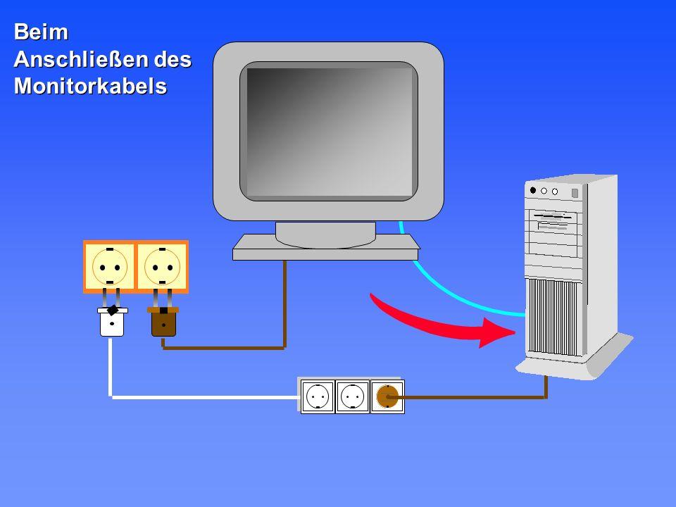Beim Anschließen des Monitorkabels