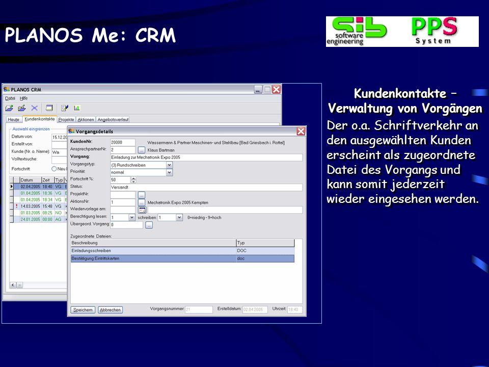 PLANOS Me: CRM Kundenkontakte – Verwaltung von Vorgängen Aufruf von MS - Word mit der Übergabe der jeweili- gen Kundenadresse und ggf.