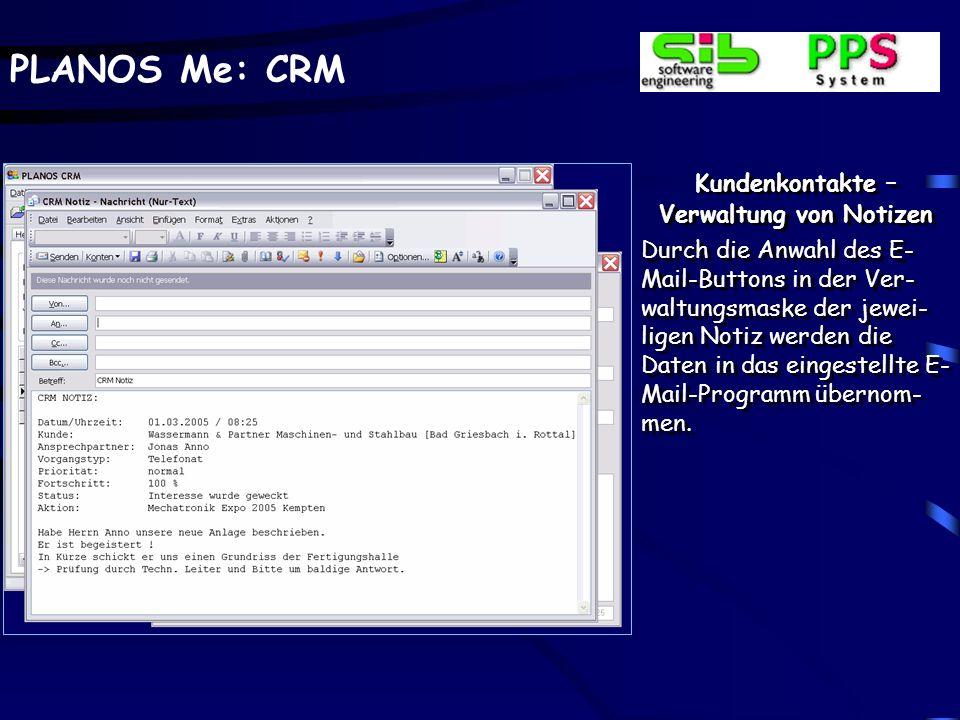 PLANOS Me: CRM Kundenkontakte – Verwaltung von Notizen Beliebige kunden- und ansprechpartnerbezogene Notizen werden hier erfasst.