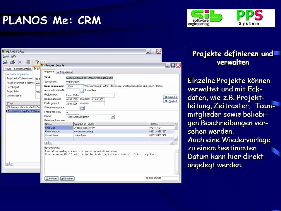 PLANOS Me: CRM Vorhandene Projekte anzeigen Über die Registerlasche Projekte können die ange- legten Projekte aufgelistet werden.