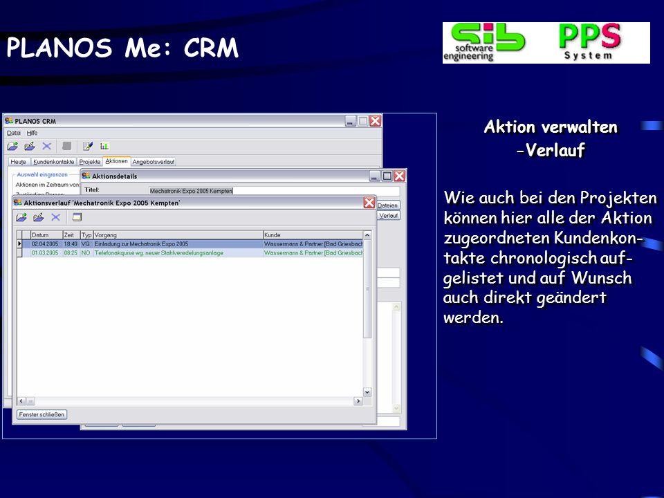PLANOS Me: CRM Aktion verwalten - Dateiergänzungen Auch einzelnen Aktionen können Dateien verschie- denen Formates zuge- wiesen werden.