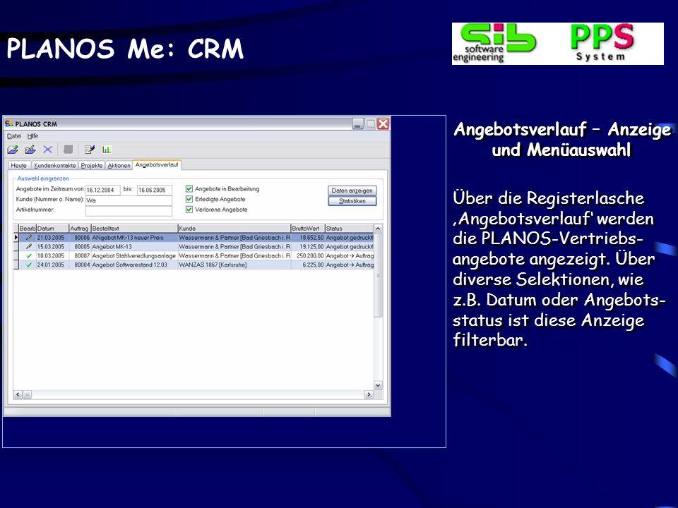 PLANOS Me: CRM Aktion verwalten -Verlauf Wie auch bei den Projekten können hier alle der Aktion zugeordneten Kundenkon- takte chronologisch auf- gelistet und auf Wunsch auch direkt geändert werden.