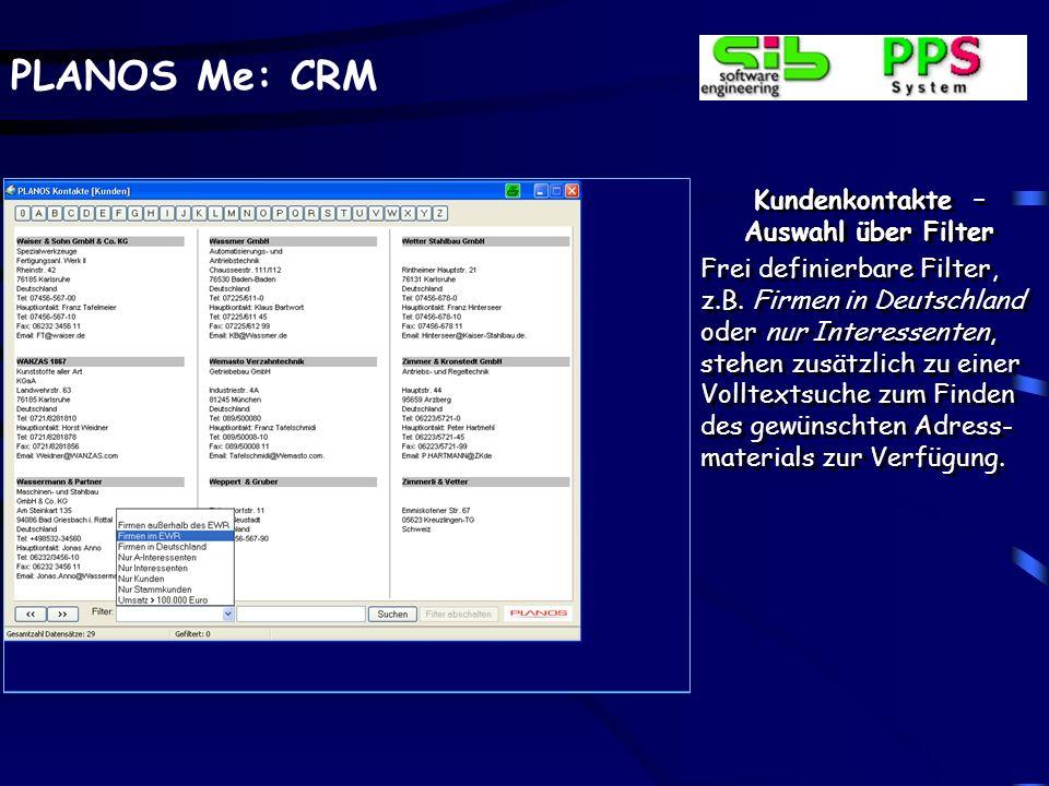 PLANOS Me: CRM Kundenkontakte – Auswahl über Alphabet Die Kundendaten aus der PLANOS-Vertriebsabwick- lung stehen mit wichtigen Kenndaten zur Verfügung.