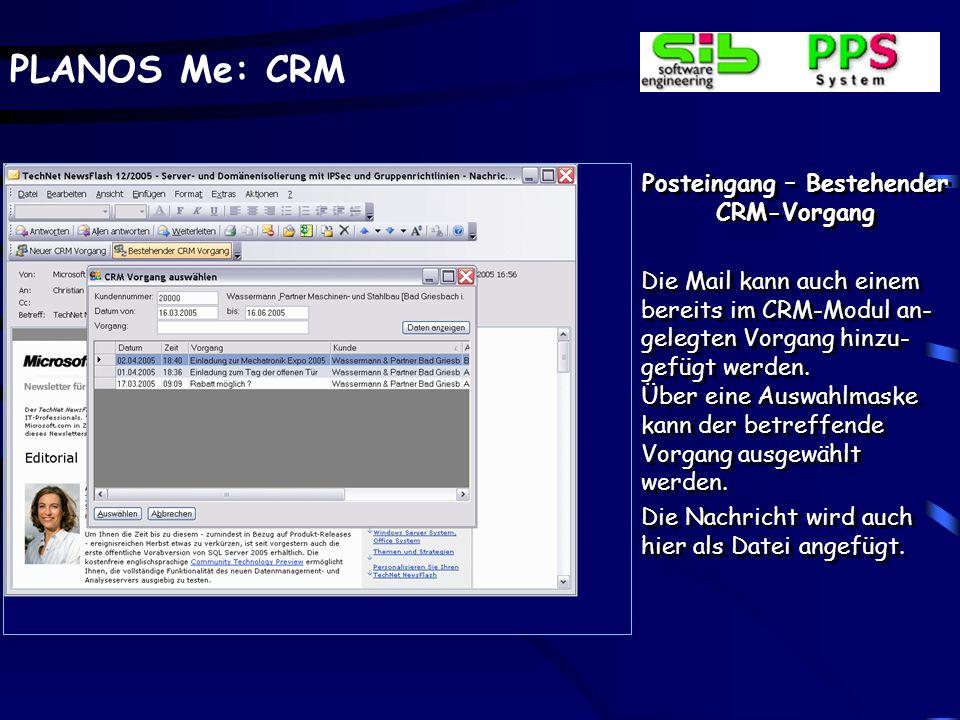 PLANOS Me: CRM Posteingang – Neuer CRM Vorgang Hier wird ein neuer Vorgang in CRM für den Kunden hinterlegt.