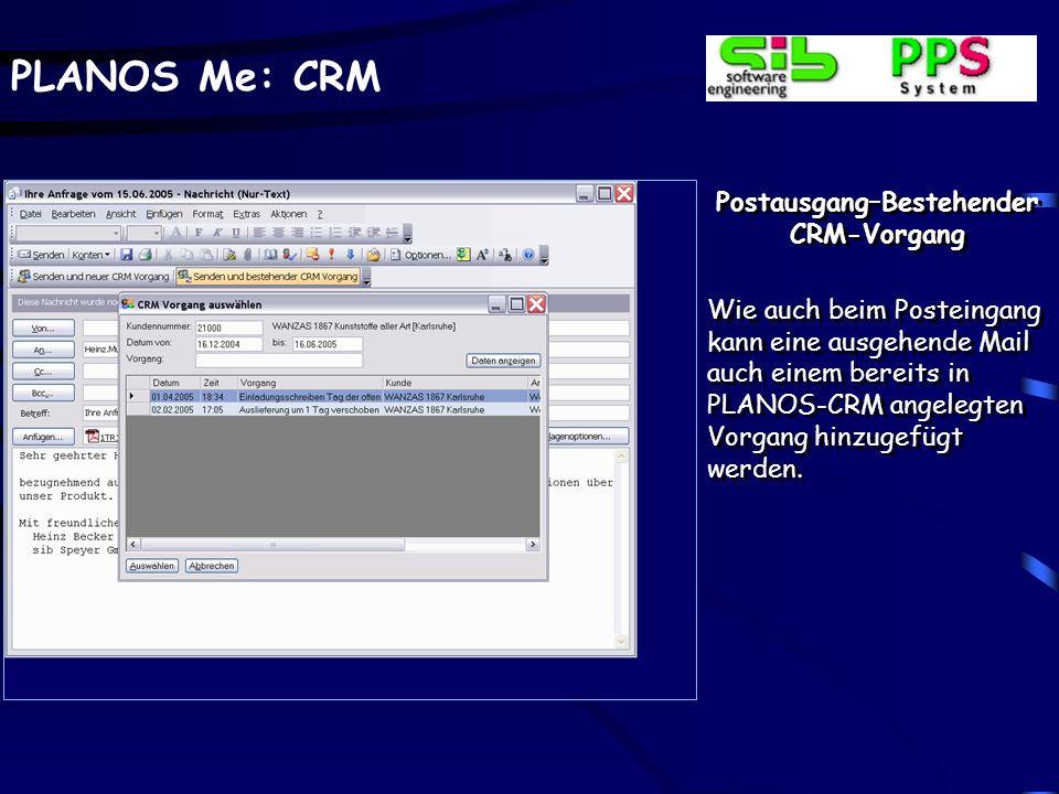 PLANOS Me: CRM Postausgang – Neuer CRM-Vorgang Auch im Postausgang er- scheint die gewohnte CRM- Maske zur Erfassung wei- tergehender Vorgangsda- ten.