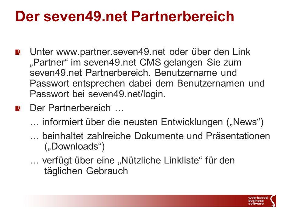 3 Der seven49.net Partnerbereich Unter www.partner.seven49.net oder über den Link Partner im seven49.net CMS gelangen Sie zum seven49.net Partnerbereich.