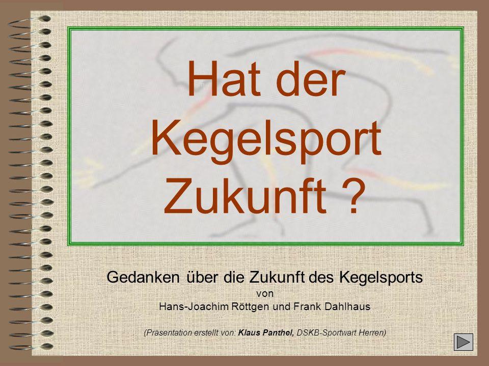 Gedanken über die Zukunft des Kegelsports 14.03.2008 Seite 11 Präsentation erstellt: Klaus Panthel (DSKB) Von Hans-Joachim Röttgen und Frank Dahlhaus Was soll erreicht werden Was soll erreicht werden: Das neue Spielsystem - Fazit Das Spiel wird an Spannung gewinnen.