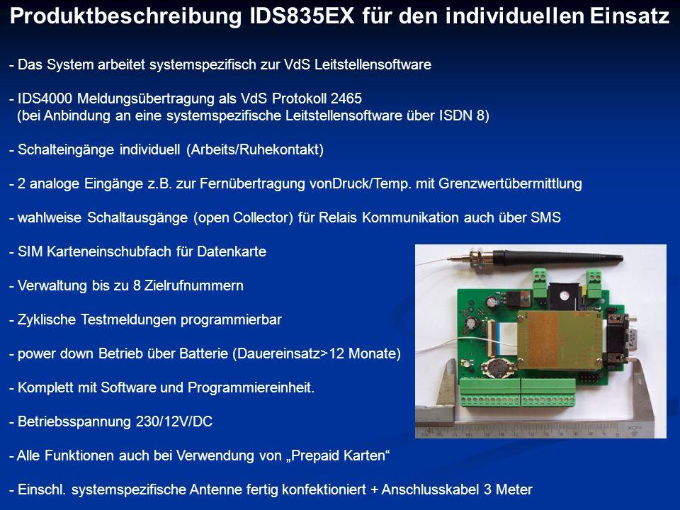 Produktbeschreibung IDS835EX für den individuellen Einsatz - Das System arbeitet systemspezifisch zur VdS Leitstellensoftware - IDS4000 Meldungsübertr