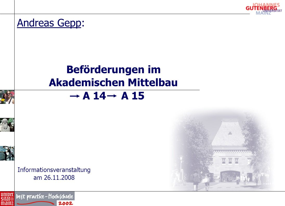 Beförderungen im Akademischen Mittelbau A 14 A 15 Andreas Gepp: Informationsveranstaltung am 26.11.2008