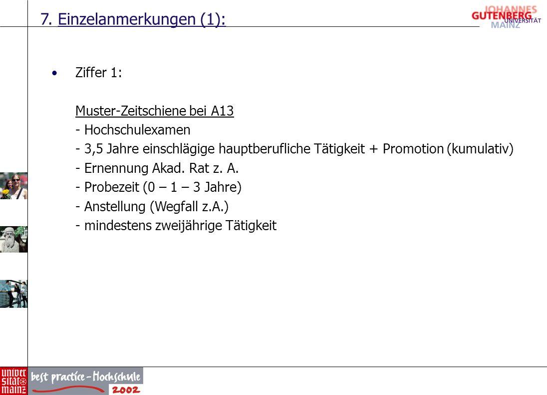 7. Einzelanmerkungen (1): Ziffer 1: Muster-Zeitschiene bei A13 - Hochschulexamen - 3,5 Jahre einschlägige hauptberufliche Tätigkeit + Promotion (kumul