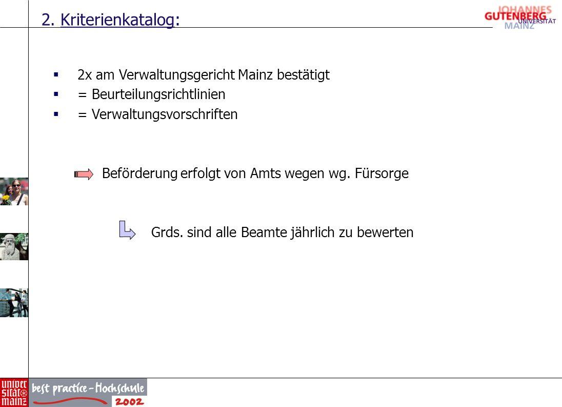 2. Kriterienkatalog: 2x am Verwaltungsgericht Mainz bestätigt = Beurteilungsrichtlinien = Verwaltungsvorschriften Beförderung erfolgt von Amts wegen w