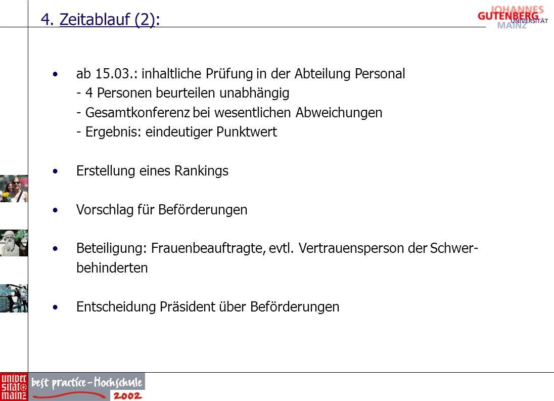 4. Zeitablauf (2): ab 15.03.: inhaltliche Prüfung in der Abteilung Personal - 4 Personen beurteilen unabhängig - Gesamtkonferenz bei wesentlichen Abwe