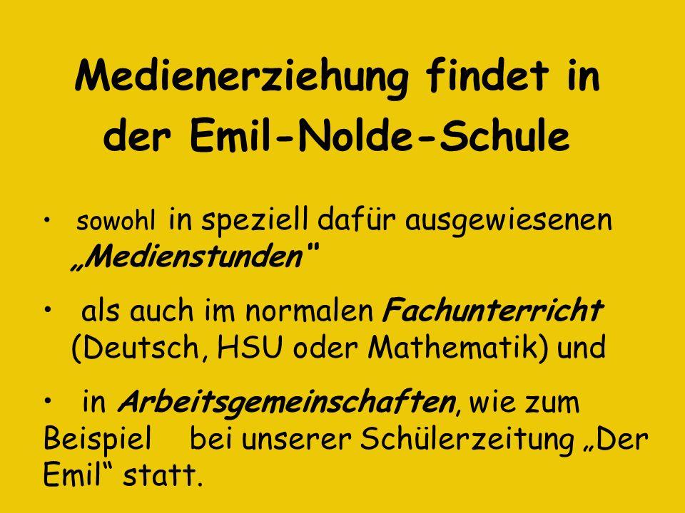 Medienerziehung findet in der Emil-Nolde-Schule sowohl in speziell dafür ausgewiesenen ….Medienstunden als auch im normalen Fachunterricht ….(Deutsch,