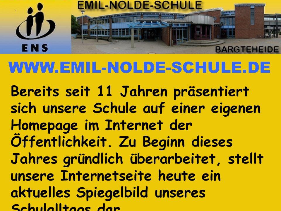 WWW.EMIL-NOLDE-SCHULE.DE Bereits seit 11 Jahren präsentiert sich unsere Schule auf einer eigenen Homepage im Internet der Öffentlichkeit. Zu Beginn di