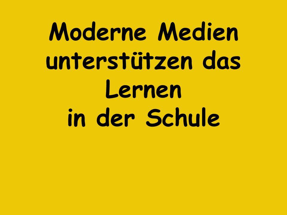 Moderne Medien unterstützen das Lernen in der Schule