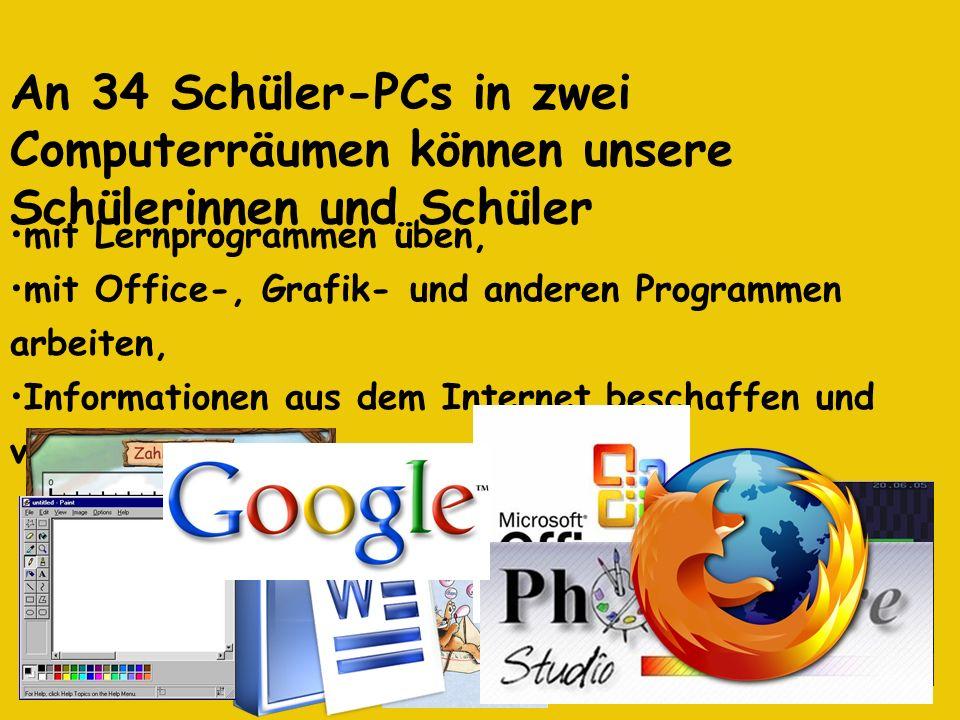 mit Lernprogrammen üben, mit Office-, Grafik- und anderen Programmen arbeiten, Informationen aus dem Internet beschaffen und verarbeiten An 34 Schüler