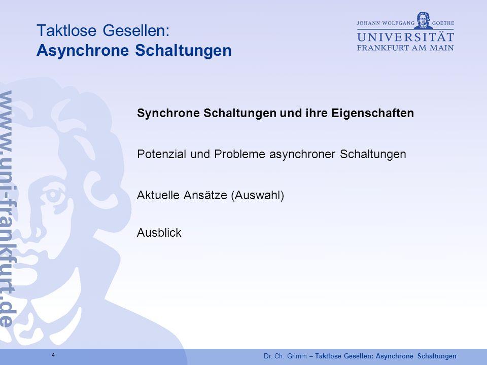 Dr.Ch. Grimm – Taktlose Gesellen: Asynchrone Schaltungen 25 Literatur S.