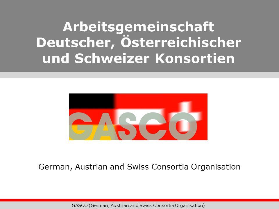 GASCO (German, Austrian and Swiss Consortia Organisation) Konsortium Baden-Württemberg Im Internet: www.konsortium-bw.de Ansprechpartner: Bärbel Schubel Universitätsbibliothek Freiburg Schubel@ub.uni-freiburg.de