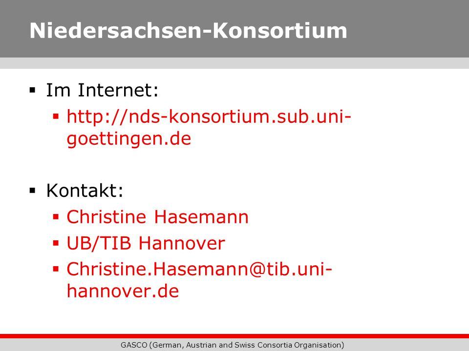 GASCO (German, Austrian and Swiss Consortia Organisation) Niedersachsen-Konsortium Im Internet: http://nds-konsortium.sub.uni- goettingen.de Kontakt: