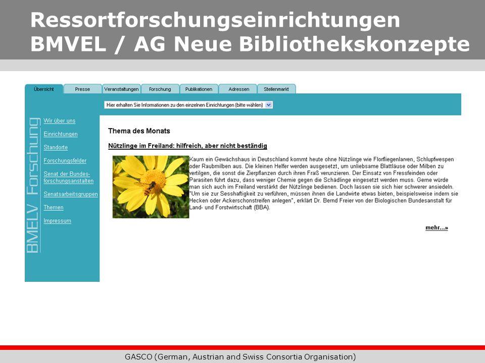GASCO (German, Austrian and Swiss Consortia Organisation) Ressortforschungseinrichtungen BMVEL / AG Neue Bibliothekskonzepte