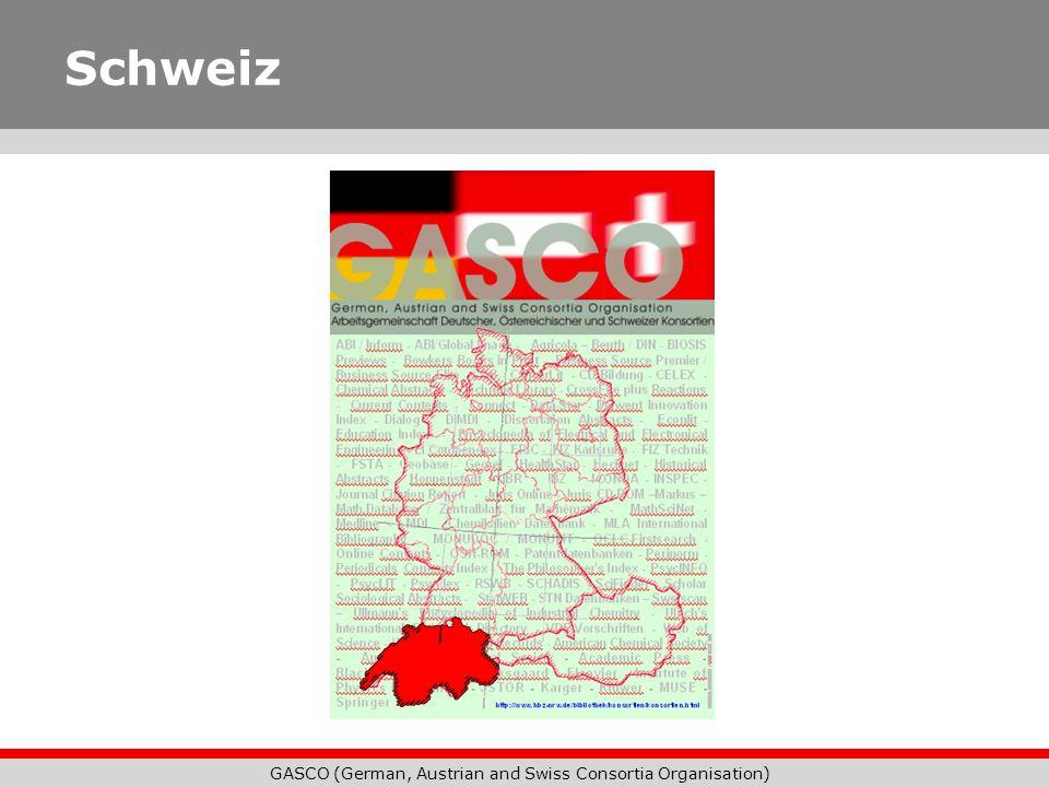 GASCO (German, Austrian and Swiss Consortia Organisation) Weitere Mitglieder in GASCO Bremen GBV Mecklenburg-Vorpommern Rheinland-Pfalz Saarland Sachsen Sachsen-Anhalt Thüringen Niederlande (Gast)
