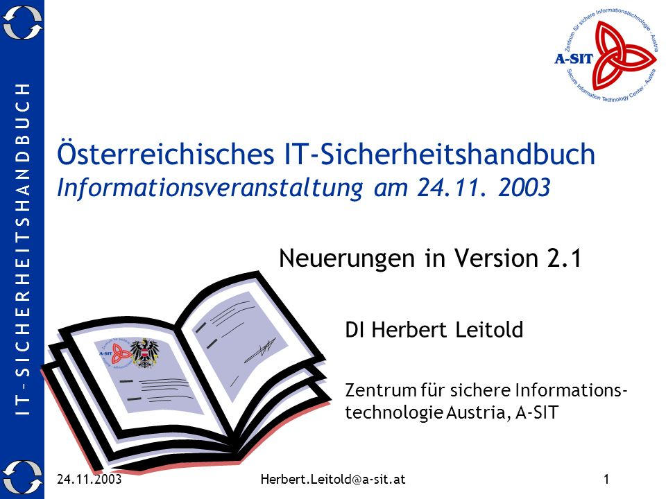 I T – S I C H E R H E I T S H A N D B U C H 24.11.2003Herbert.Leitold@a-sit.at12 Allg.