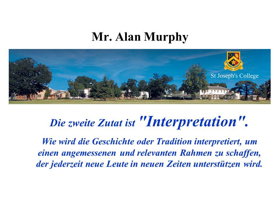 Mr. Alan Murphy Die zweite Zutat ist