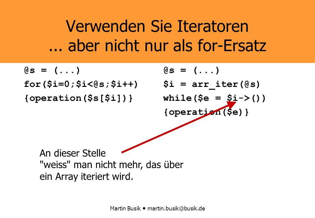 Martin Busik martin.busik@busik.de Verwenden Sie Iteratoren...