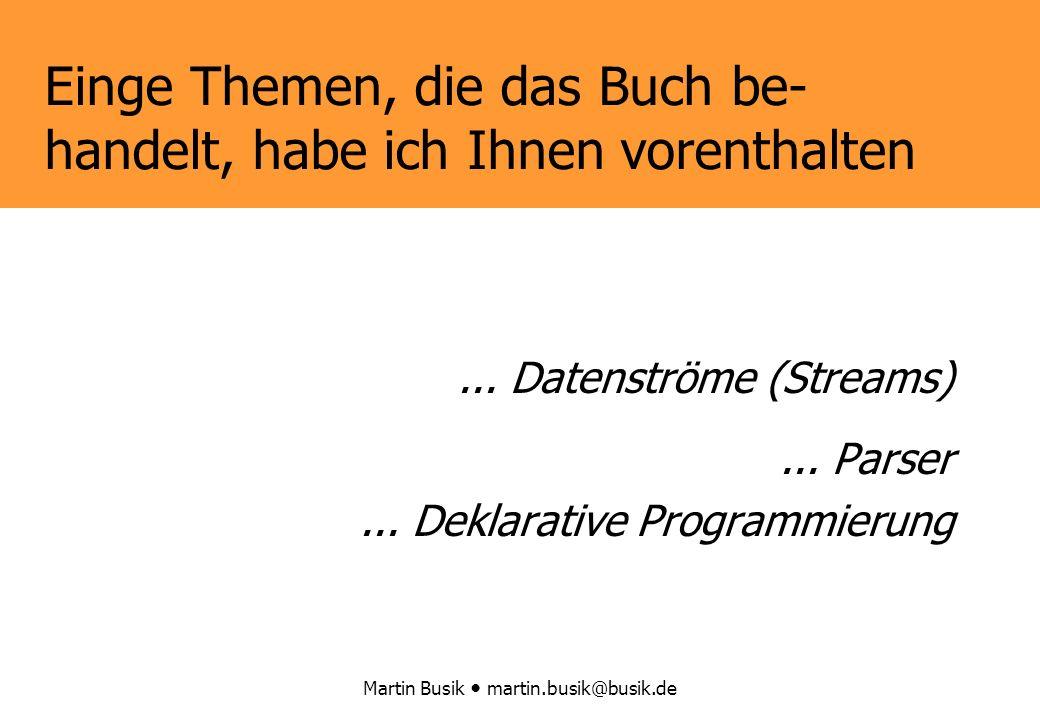 Martin Busik martin.busik@busik.de Einge Themen, die das Buch be- handelt, habe ich Ihnen vorenthalten...