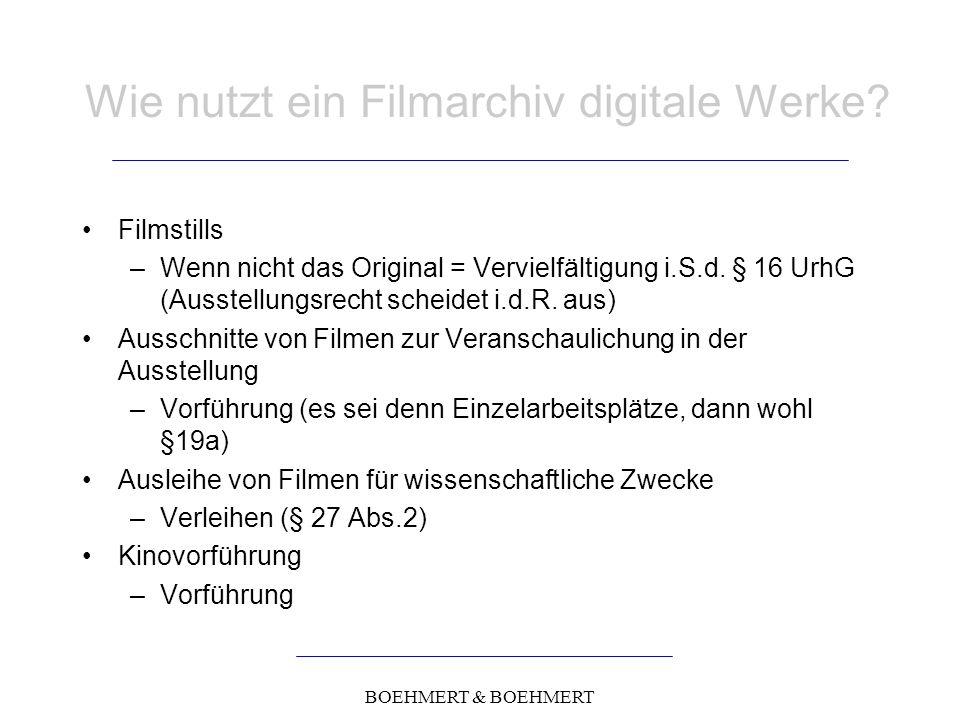 BOEHMERT & BOEHMERT Wie nutzt ein Filmarchiv digitale Werke.