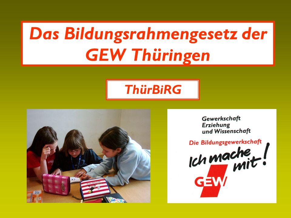 Das Bildungsrahmengesetz der GEW Thüringen ThürBiRG