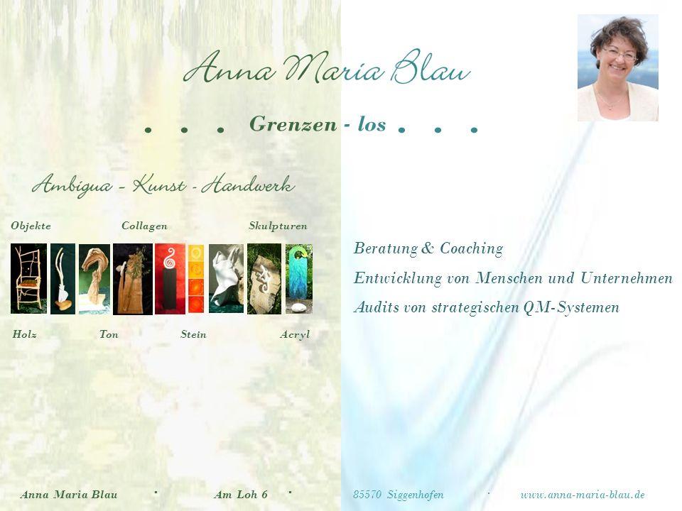 Ur-Vertrauen Anna Maria Blau·Ambigua Kunst–Handwerk·Am Loh 6·85570 Siggenhofen·www.anna-maria-blau.de