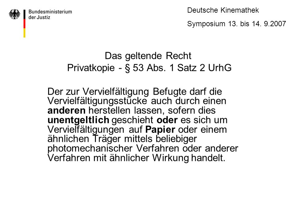 Deutsche Kinemathek Symposium 13.bis 14. 9.2007 6 Archiv-Schranke (§53 Abs.