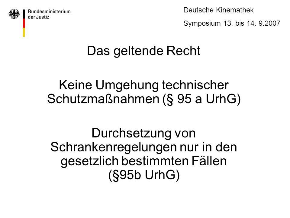 Deutsche Kinemathek Symposium 13.bis 14. 9.2007 18 Änderungen des § 53 Abs.