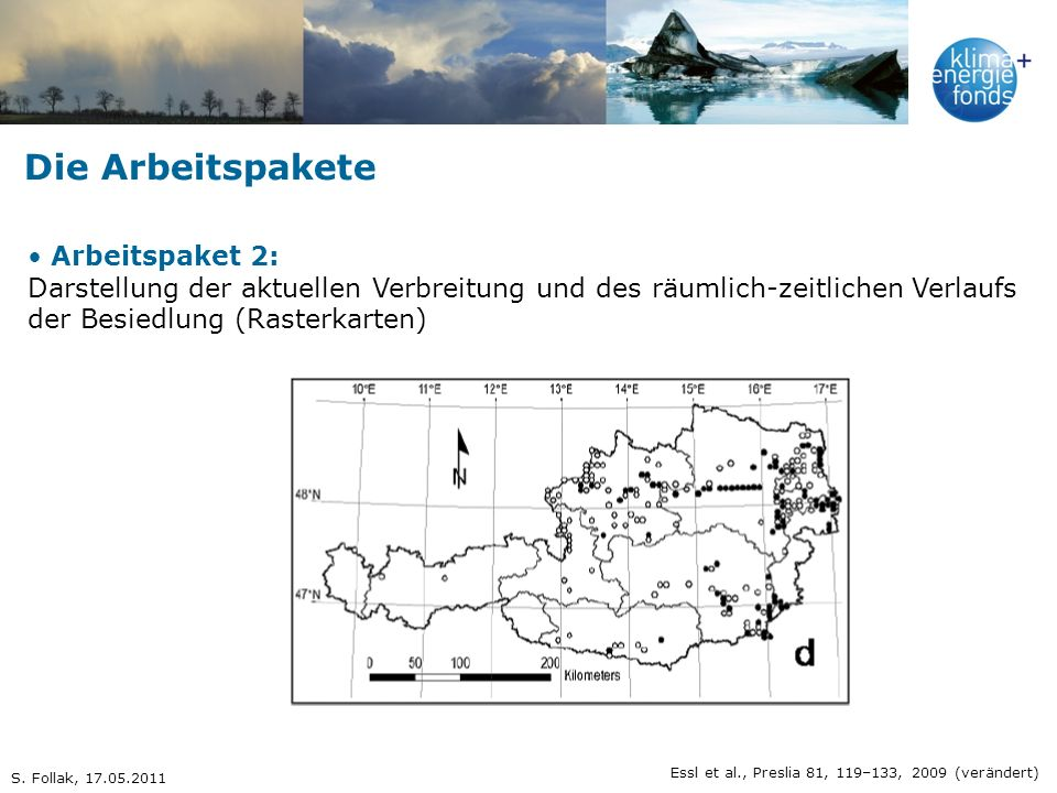 Die Arbeitspakete Arbeitspaket 2: Darstellung der aktuellen Verbreitung und des räumlich-zeitlichen Verlaufs der Besiedlung (Rasterkarten) Essl et al.