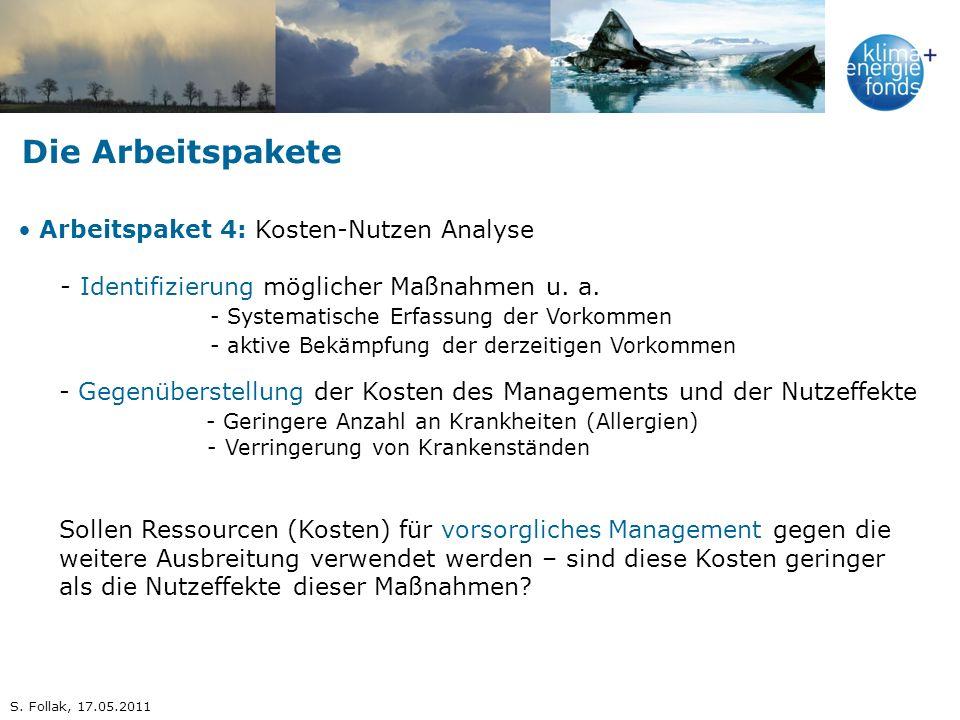 Die Arbeitspakete Arbeitspaket 4: Kosten-Nutzen Analyse - Identifizierung möglicher Maßnahmen u. a. - Systematische Erfassung der Vorkommen - aktive B