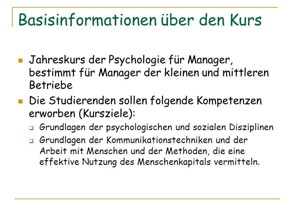 Basisinformationen über den Kurs Jahreskurs der Psychologie für Manager, bestimmt für Manager der kleinen und mittleren Betriebe Die Studierenden soll