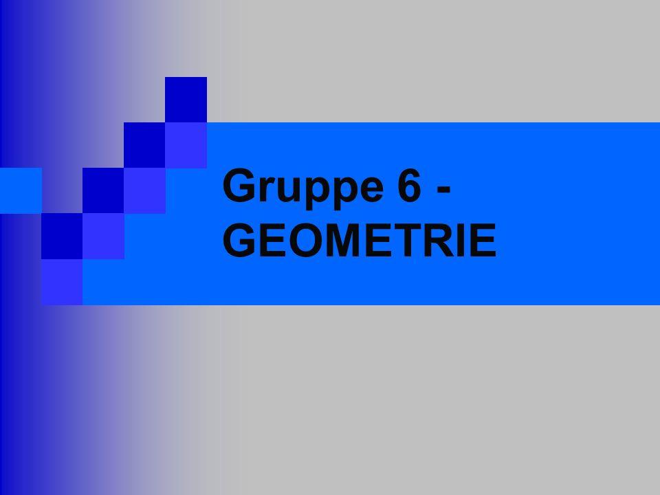 Gruppe 6 - GEOMETRIE