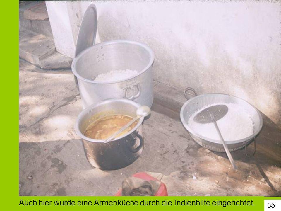 35 Auch hier wurde eine Armenküche durch die Indienhilfe eingerichtet.