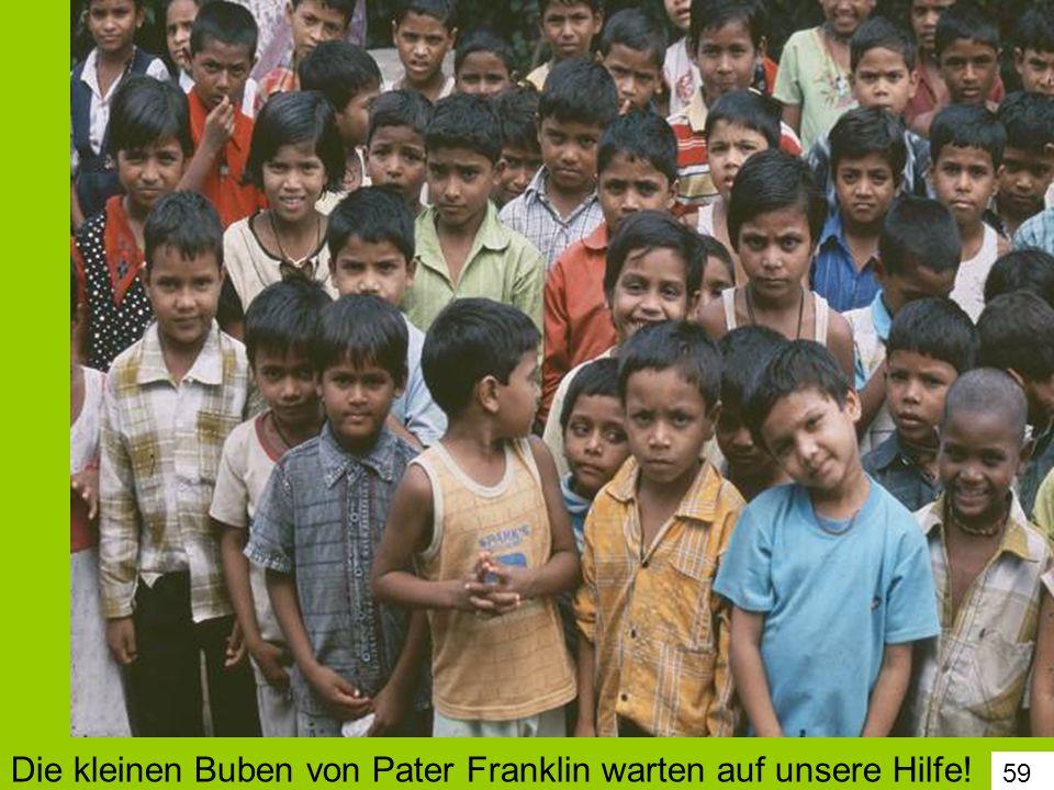 59 Die kleinen Buben von Pater Franklin warten auf unsere Hilfe!